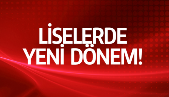 Liselerde Yeni Dönem
