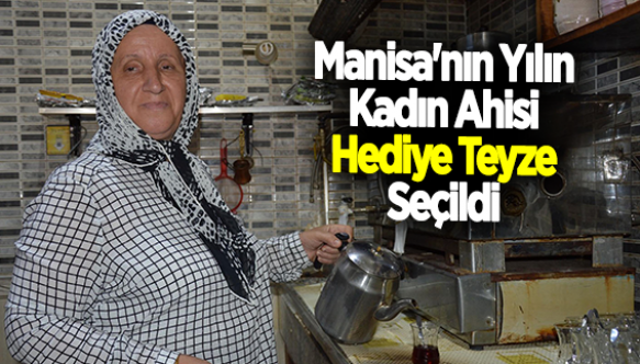 Manisa'nın Yılın Kadın Ahisi Hediye Teyze Seçildi