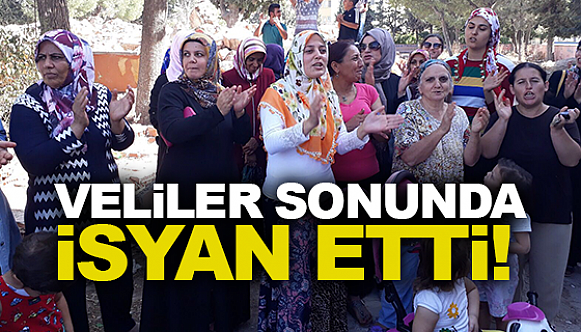 VELİLER SONUNDA İSYAN ETTİ