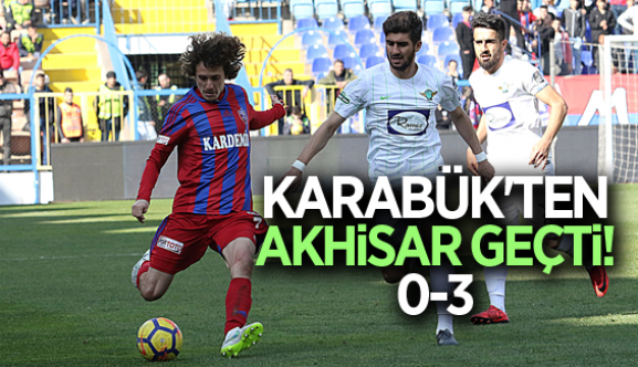 KARABÜK'TEN AKHİSAR GEÇTİ! 0-3