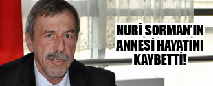 NURİ SORMAN'IN ACI GÜNÜ